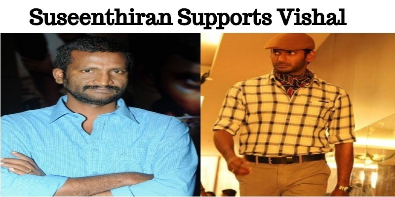 Suseenthiran Supports Vishal!
