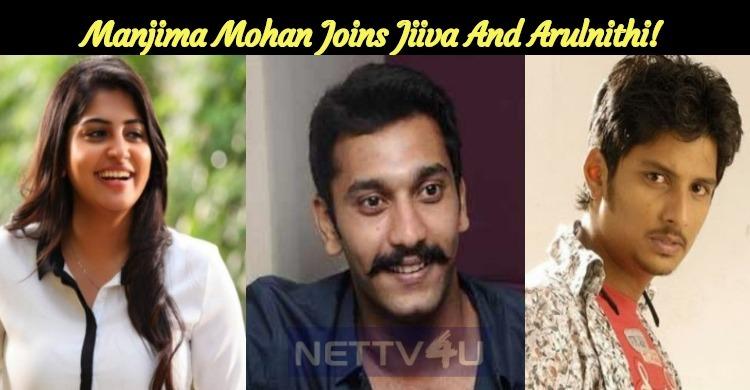 Manjima Mohan Joins Jiiva And Arulnithi!