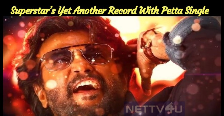 Superstar's Yet Another Record!!! Petta First Single Rock The Internet!