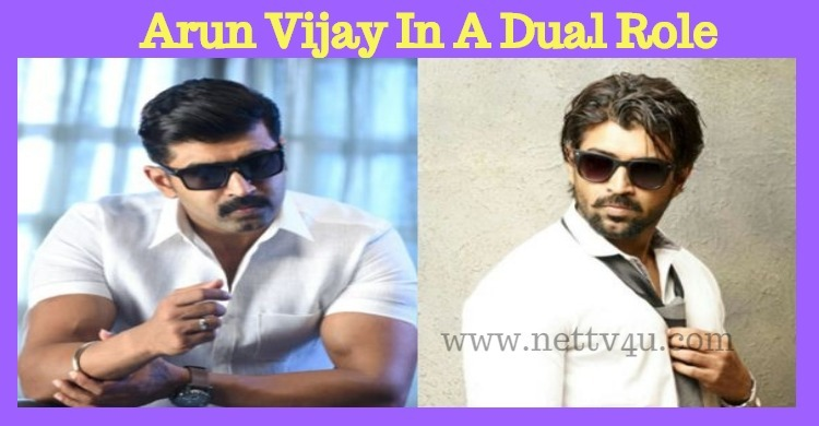 Arun Vijay Plays A Dual Role In His Next!