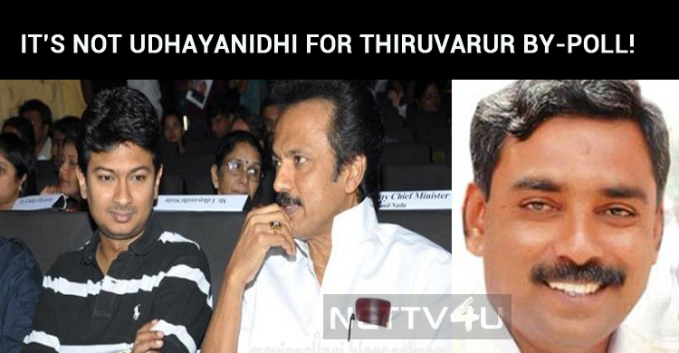 It's Not Udhayanidhi For Thiruvarur By-Poll!