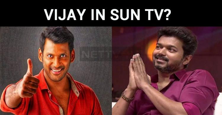 Vijay In Sun TV? To Join Vishal?
