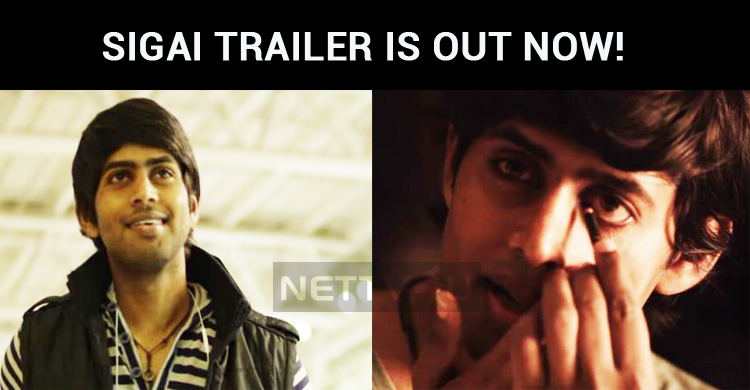Sigai Trailer Is Out Now!