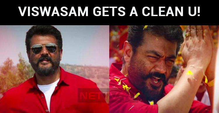 Viswasam Gets A Clean U!