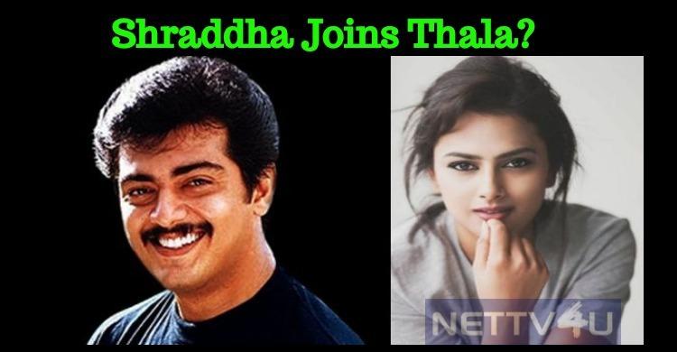 Shraddha To Pair Thala?