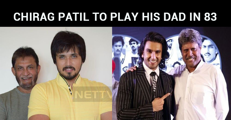 Chirag Patil To Play His Dad Sandeep Patil In '83!
