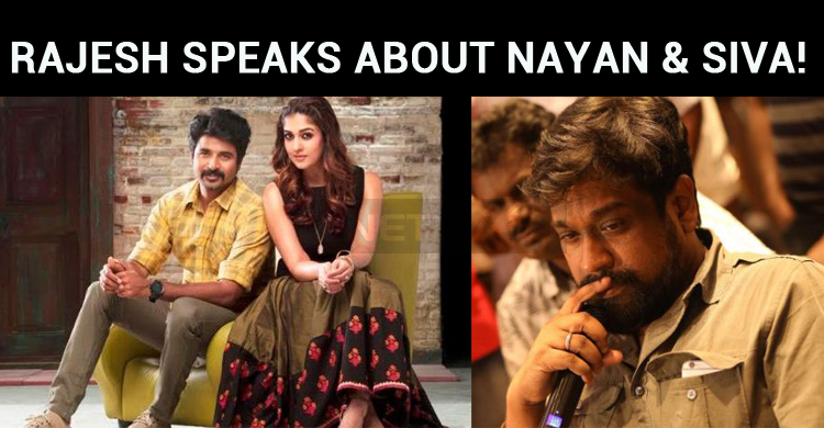 Director Rajesh Speaks About Nayan And Siva!