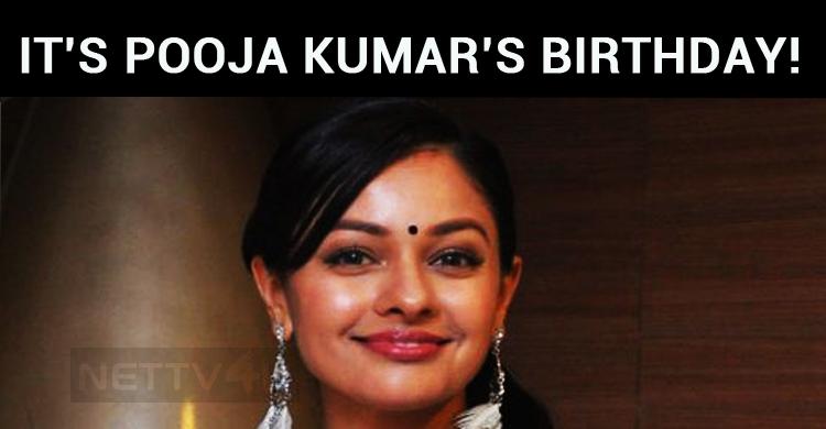 Multi-talented Pooja Kumar Celebrates Her Birthday!