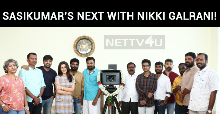 Sasikumar Signs His Next With Nikki Galrani!