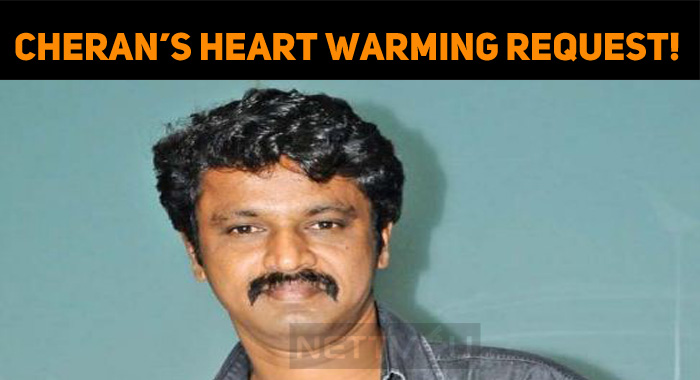 Cheran's Heart-Warming Request!