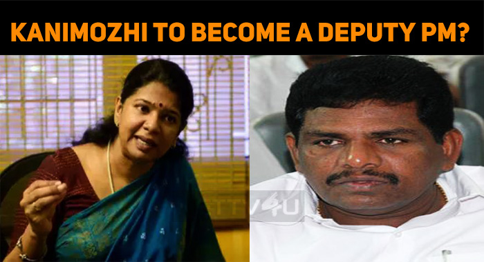 Kanimozhi To Become The Deputy PM?