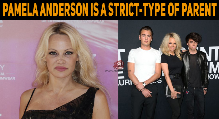 Pamela Anderson Is A Strict-type Of Parent