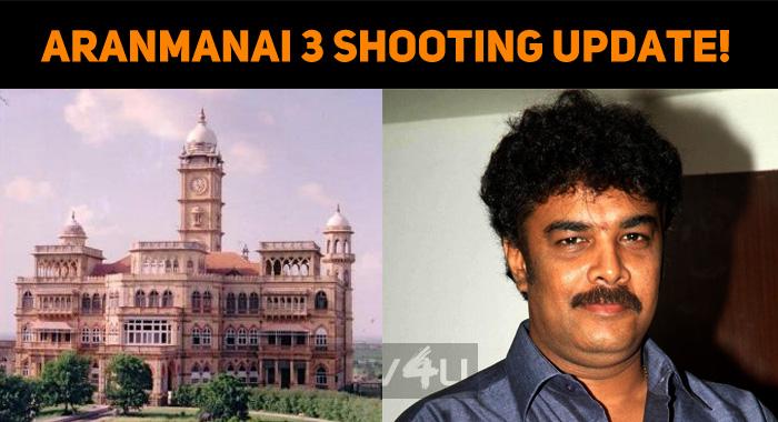 Aranmanai 3 Shooting Update!