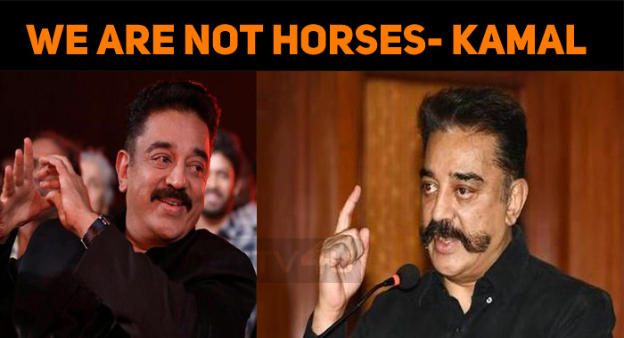We Are Not Horses; But Human- Kamal Haasan