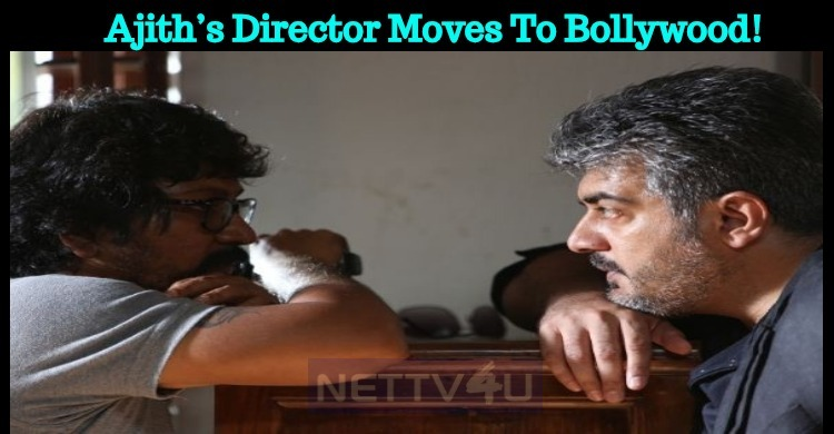 Ajith's Director Moves To Bollywood!