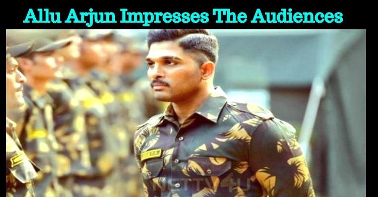 Allu Arjun Impresses The Audiences With Naa Peru Surya Naa Illu India!