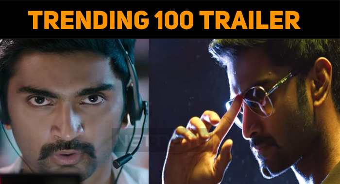 Atharvaa's 100 Trailer Is Trending Now!