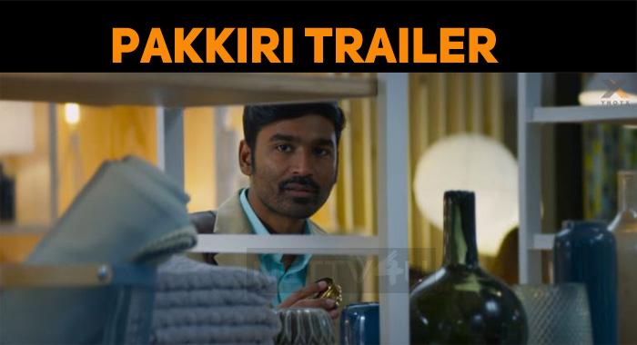 Dhanush Releases Pakkiri Trailer!