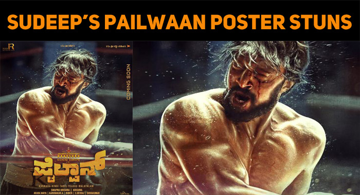 Wow! Sudeep!!! Pailwaan Poster Hypes Up The Exp..