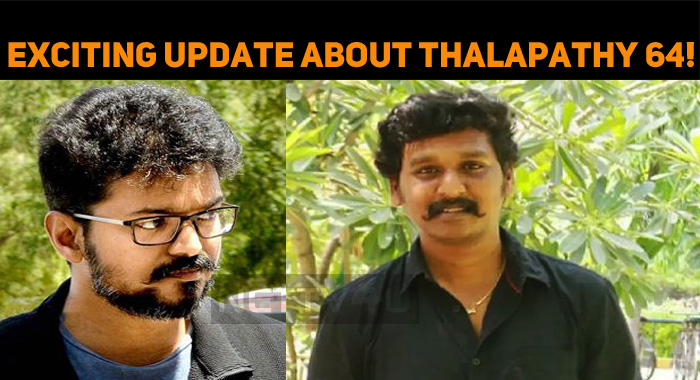 Exciting Update About Thalapathy 64!