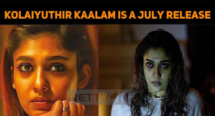 Kolaiyuthir Kaalam To Release This July!
