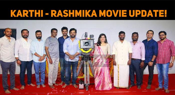 Latest Update On Karthi - Rashmika Mandanna Movie!
