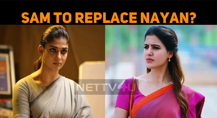 Samantha To Replace Nayanthara?