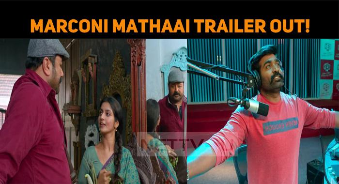 Vijay Sethupathi Shares Marconi Mathaai Trailer!