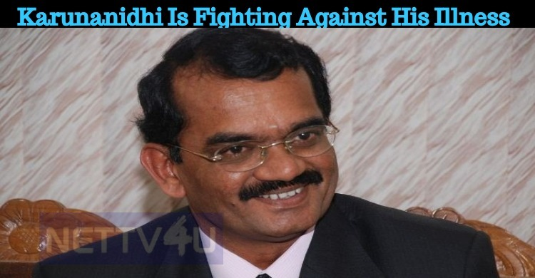 Karunanidhi Is Fighting Against His Illness – Mayilsamy Annadurai