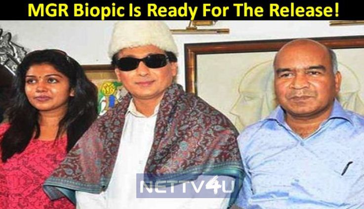 Biopic On MGR Is Getting Ready For The Release!..