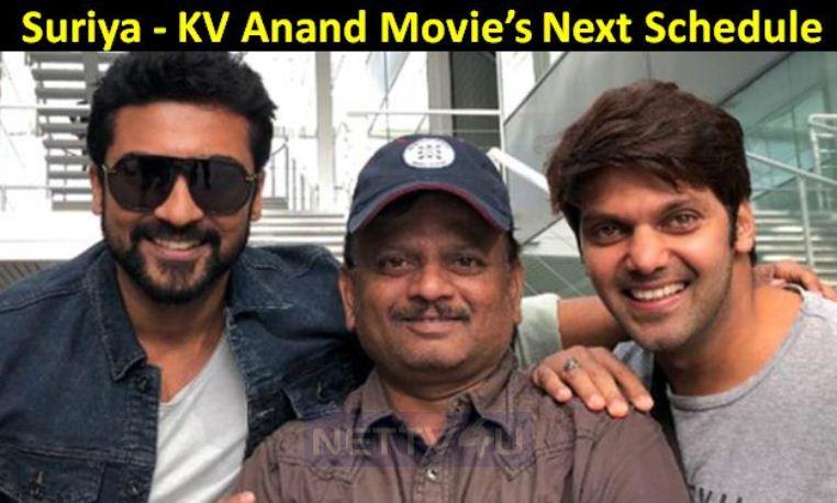 Suriya - KV Anand Movie's Next Schedule Started In Chennai!