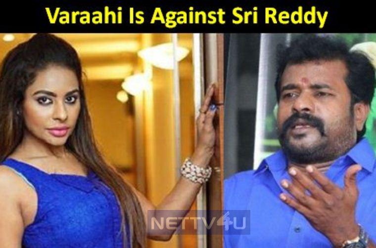 Varaahi Raises His Voice Against Sri Reddy Movie!