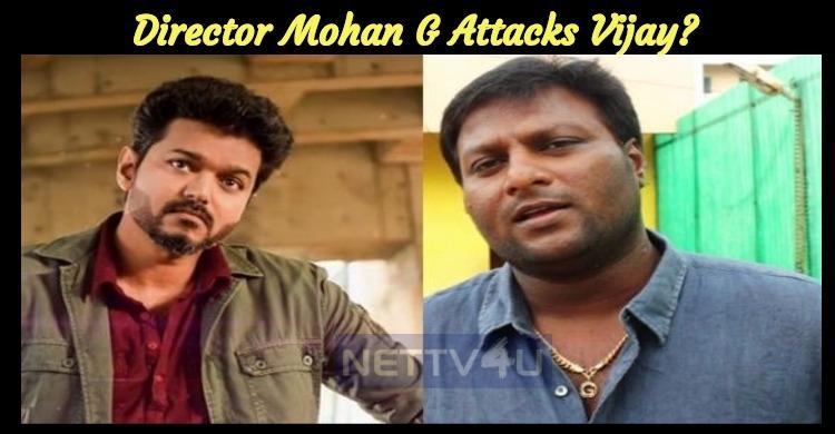 Director Mohan G Attacks Vijay?