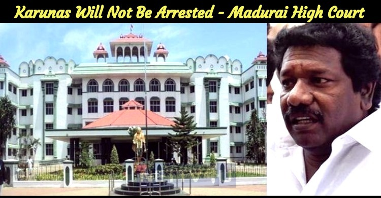Karunas Will Not Be Arrested - Madurai High Court