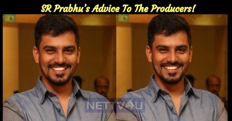 SR Prabhu's Advice To The Producers!