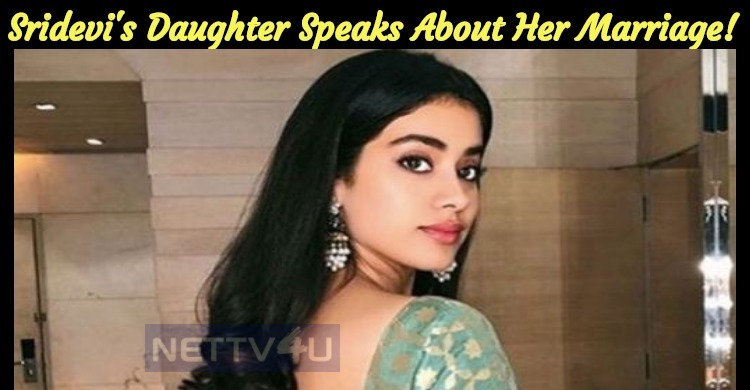 Sridevi's Daughter Speaks About Her Marriage!