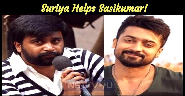 Suriya Helps Sasikumar!