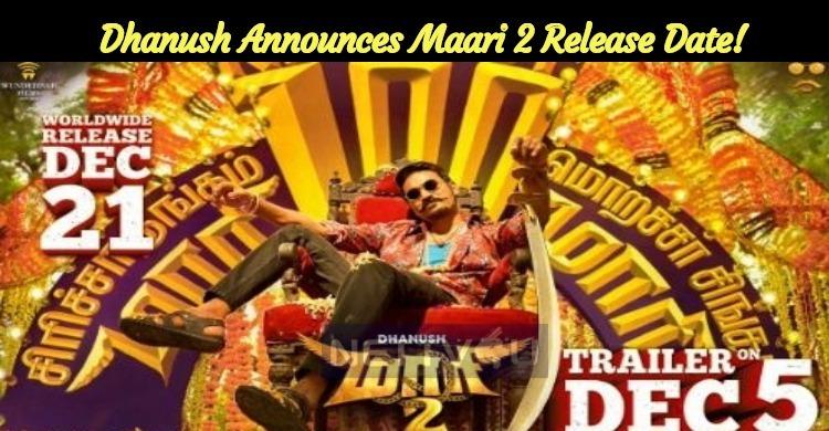 Dhanush Announces Maari 2 Release Date!