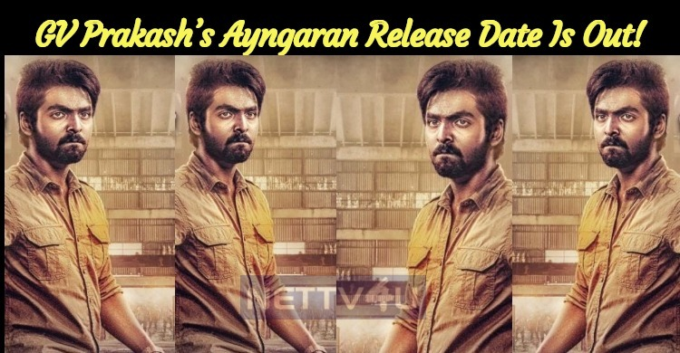 GV Prakash's Ayngaran Release Date Is Out!