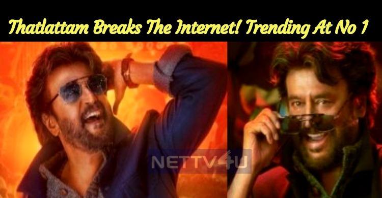 Thatlattam Dhaanga Breaks The Internet! Trending At Number 1! Marana Mass Thalaivar's Petta!