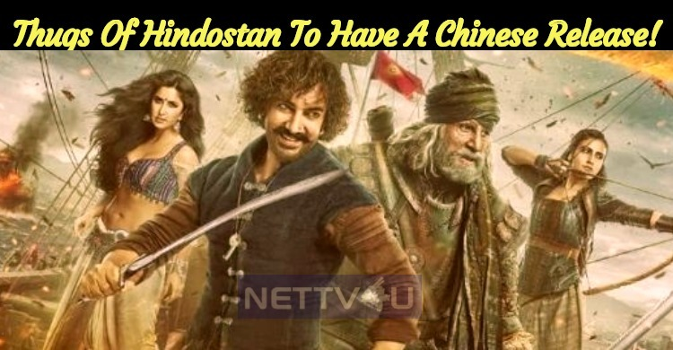 Thugs Of Hindostan To Have A Chinese Release!