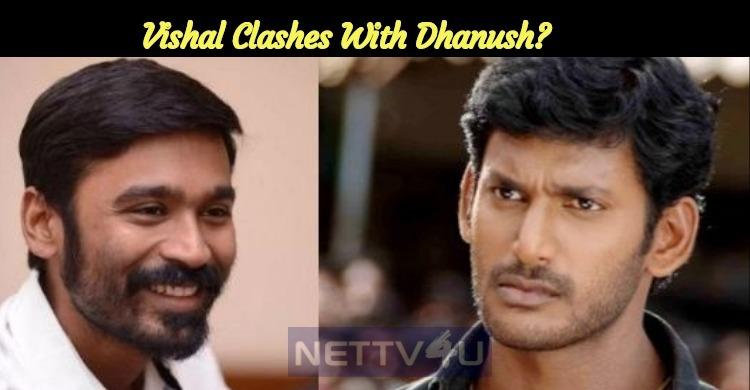 Vishal Clashes With Dhanush?