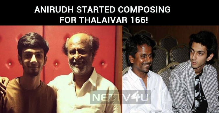 Anirudh Started Composing For Thalaivar 166!