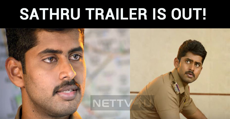 Sathru Trailer Is Out! Kathir Creates Expectations!