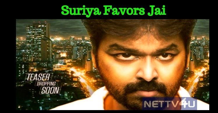 Suriya Favors Jai!