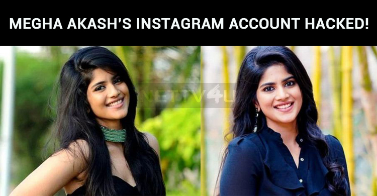Megha Akash's Instagram Account Hacked!