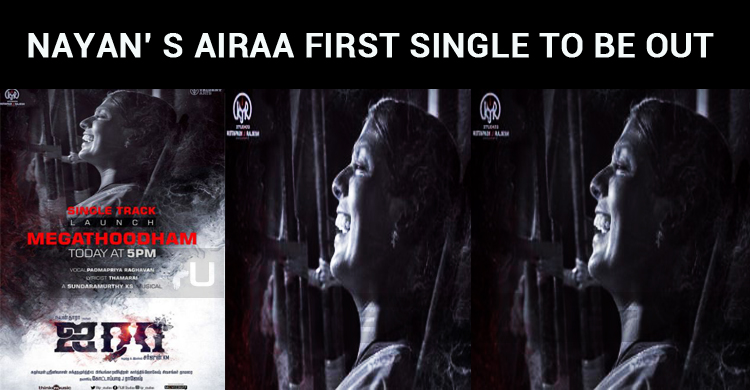 Nayanthara's Airaa First Single Track To Be Lau..