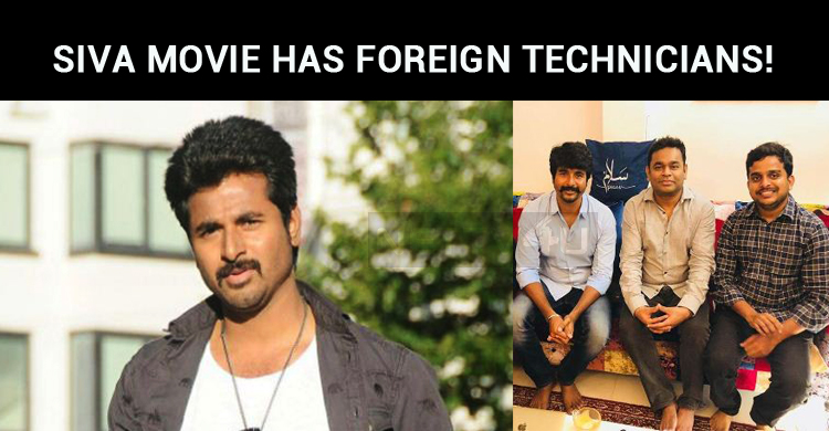 Sivakarthikeyan Movie Has Foreign Technicians!