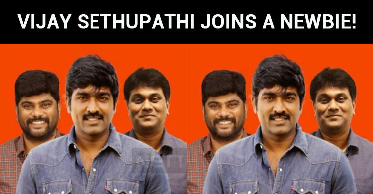 Vijay Sethupathi Joins A Newbie!