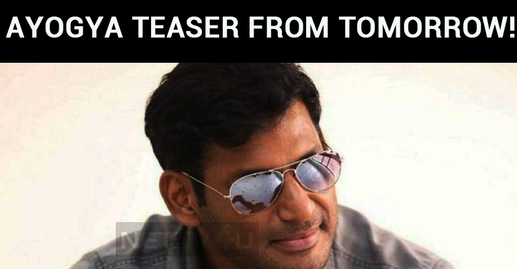 Vishal's Ayogya Teaser From Tomorrow!